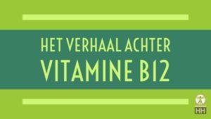 Het verhaal achter vitamine B12