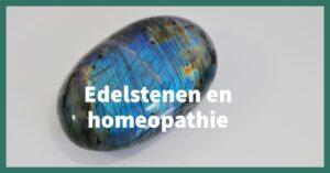 Edelstenen en homeopathie