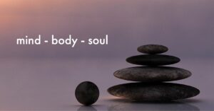 Holistische gezondheidszorg: Mind - body - soul in balans